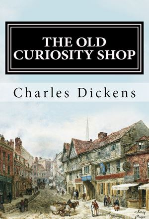 The Old Curiosity Shop - Charles Dickens